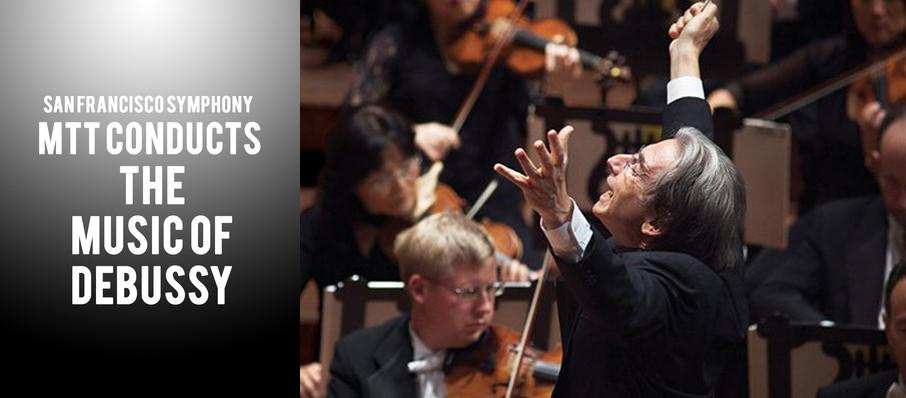 San Francisco Symphony - MTT Conducts the Music of Debussy at Davies Symphony Hall