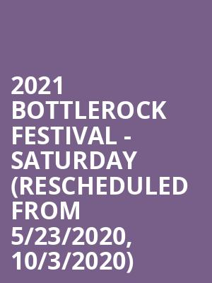 2021 BottleRock Festival - Saturday (Rescheduled from 5/23/2020, 10/3/2020) at Napa Valley Expo