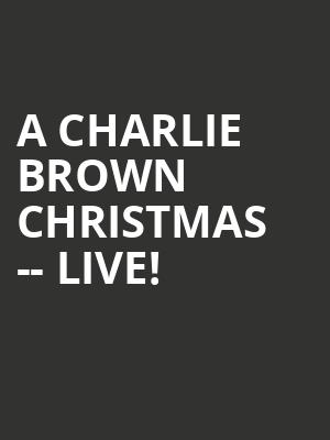 A Charlie Brown Christmas -- Live! at Davies Symphony Hall