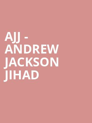 AJJ - Andrew Jackson Jihad at Slims