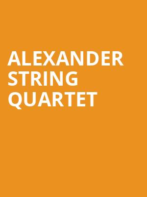 Alexander String Quartet at Herbst Theater