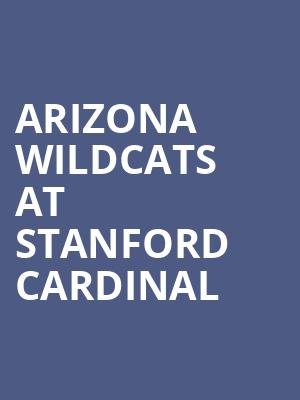 Arizona Wildcats at Stanford Cardinal at Maples Pavilion