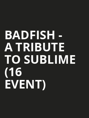 Badfish - A Tribute to Sublime (16+ Event) at The Catalyst