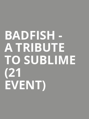 Badfish - A Tribute to Sublime (21+ Event) at McNear's Mystic Theatre