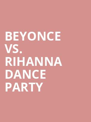 Beyonce vs. Rihanna Dance Party at Mezzanine