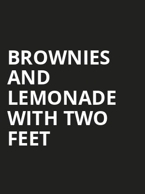 Brownies and Lemonade with Two Feet at 1015 Folsom Nightclub