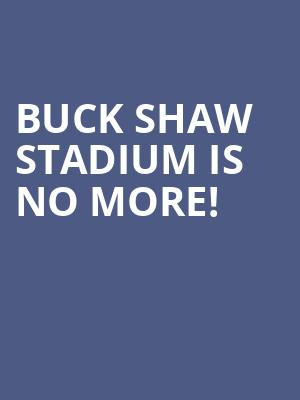 Buck Shaw Stadium is no more