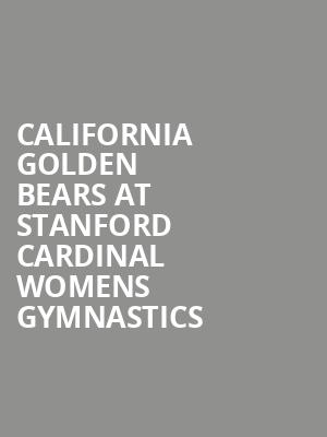 California Golden Bears at Stanford Cardinal Womens Gymnastics at Maples Pavilion