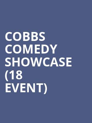 Cobbs Comedy Showcase (18+ Event) at Cobbs Comedy Club