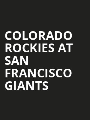 Colorado Rockies at San Francisco Giants at AT&T Park