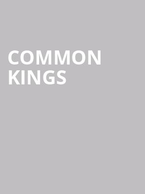 Common Kings at The Catalyst