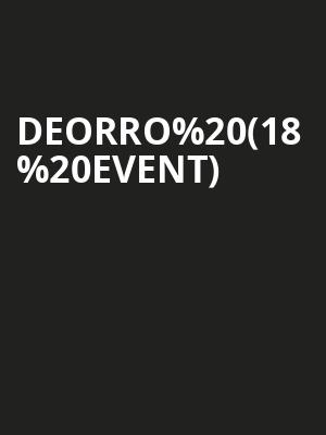 Deorro (18+ Event) at The Catalyst