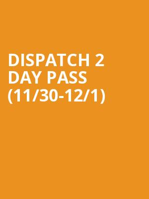 Dispatch 2 Day pass %2811%2F30-12%2F1%29 at The Fillmore