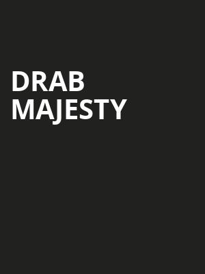 Drab Majesty at Great American Music Hall
