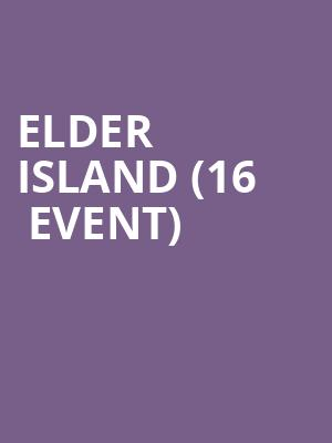 Elder Island (16+ Event) at The Catalyst