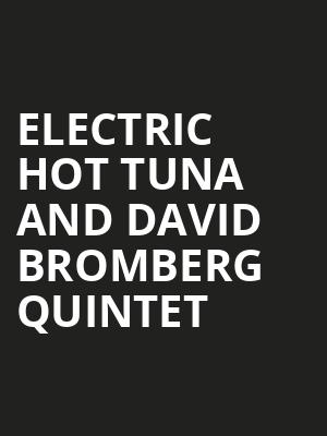 Electric Hot Tuna and David Bromberg Quintet at The Fillmore
