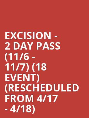 Excision - 2 Day Pass (11/6 - 11/7) (18+ Event) (Rescheduled from 4/17 - 4/18) at Bill Graham Civic Auditorium
