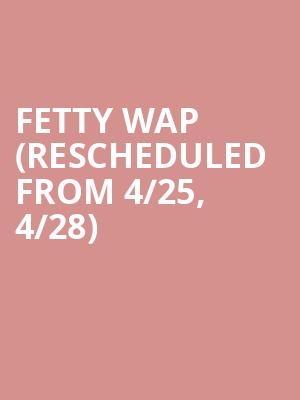 Fetty Wap (Rescheduled from 4/25, 4/28) at The Fillmore
