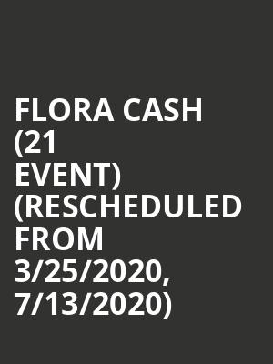 Flora Cash (21+ Event) (Rescheduled from 3/25/2020, 7/13/2020) at The Independent