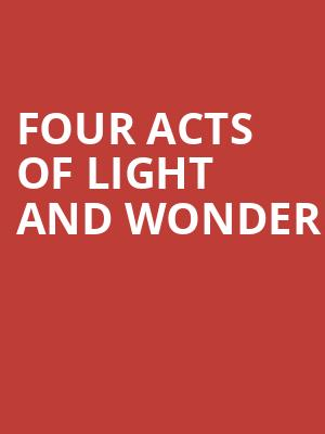 Four Acts of Light and Wonder at Yerba Buena Center for the Arts