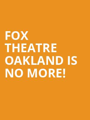 Fox Theatre Oakland is no more