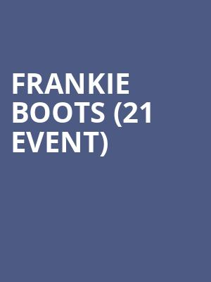 Frankie Boots (21+ Event) at McNear's Mystic Theatre