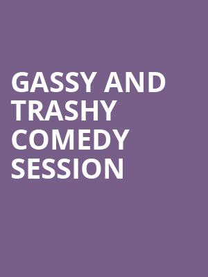 Gassy and Trashy Comedy Session at Brick & Mortar Music Hall