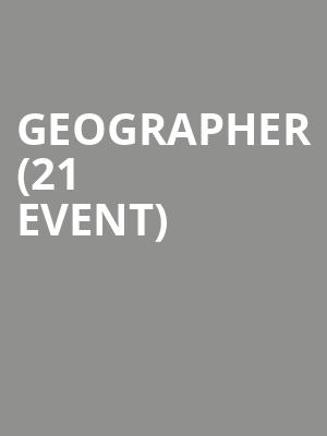 Geographer (21+ Event) at The Independent