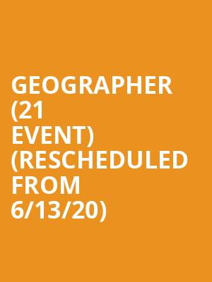 Geographer (21+ Event) (Rescheduled from 6/13/20) at The Independent