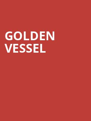 Golden Vessel at Rickshaw Stop