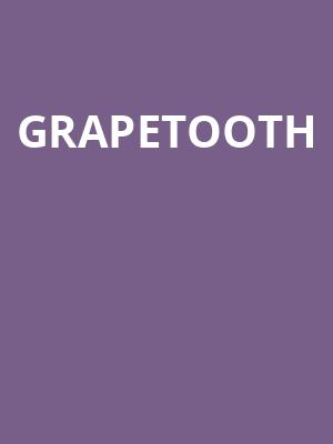 Grapetooth at The Chapel