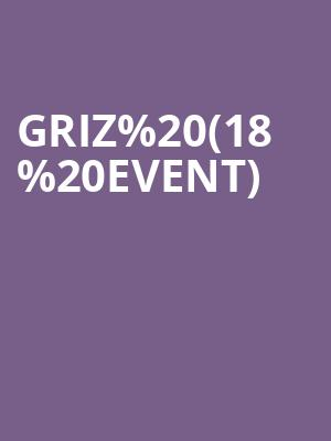 Griz (18+ Event) at The Warfield