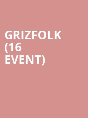 Grizfolk (16+ Event) at The Catalyst
