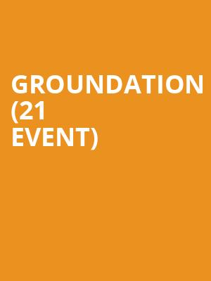 Groundation (21+ Event) at McNear's Mystic Theatre