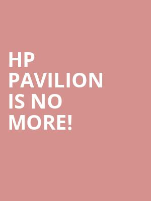 HP Pavilion is no more