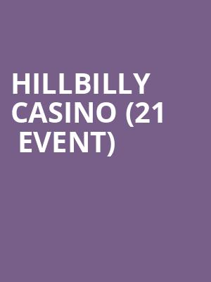 Hillbilly Casino (21+ Event) at The Catalyst