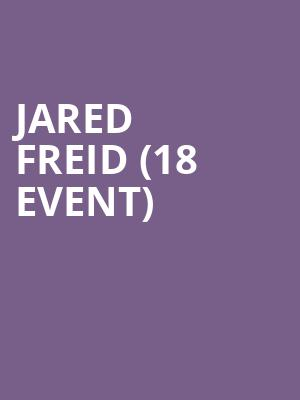 Jared Freid (18+ Event) at Cobbs Comedy Club