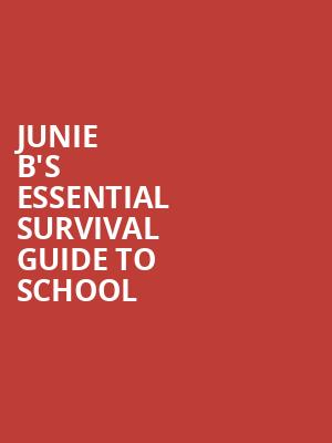 Junie B%27s Essential Survival Guide To School at Ruth Finley Person Theater