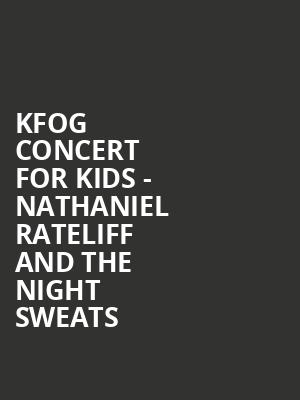 KFOG Concert for Kids - Nathaniel Rateliff and the Night Sweats at Nob Hill Masonic Center