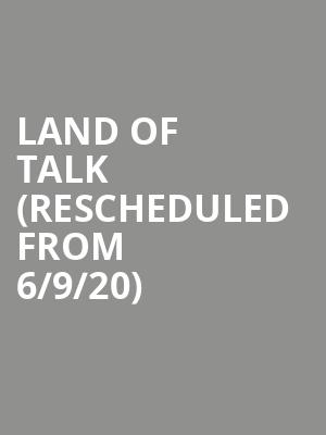 Land of Talk (Rescheduled from 6/9/20) at The Independent