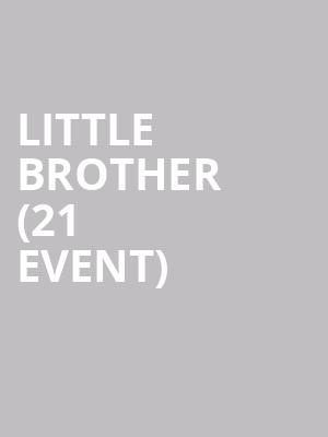 Little Brother (21+ Event) at August Hall