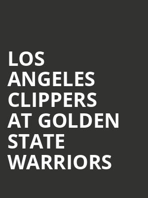 Los Angeles Clippers at Golden State Warriors at Oracle Arena