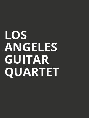 Los Angeles Guitar Quartet at Herbst Theater