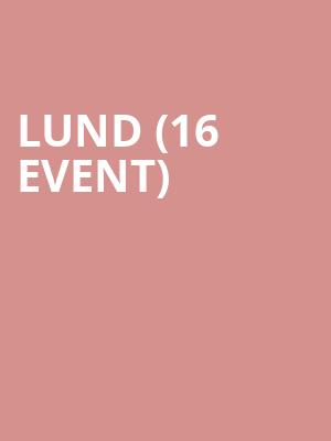 Lund (16+ Event) at The Catalyst