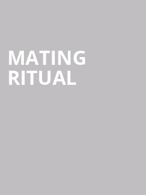 Mating Ritual at The Catalyst