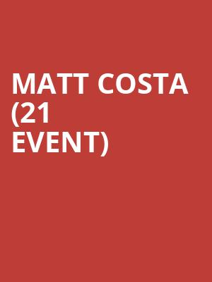 Matt Costa (21+ Event) at McNear's Mystic Theatre