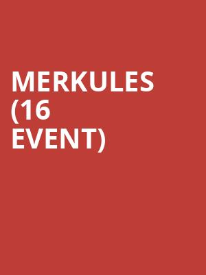 Merkules (16+ Event) at The Catalyst