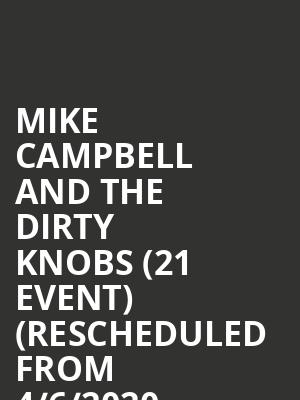 Mike Campbell and the Dirty Knobs (21+ Event) (Rescheduled from 4/6/2020, 10/21/2020) at The Independent