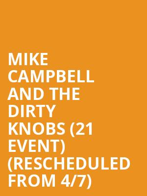 Mike Campbell and the Dirty Knobs (21+ Event) (Rescheduled from 4/7) at The Independent