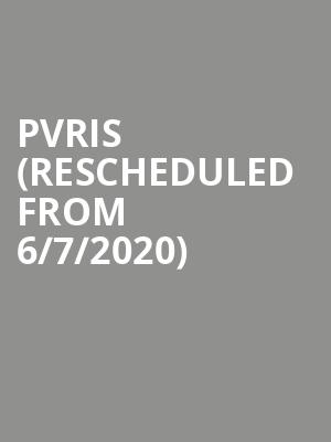 PVRIS (Rescheduled from 6/7/2020) at Regency Ballroom